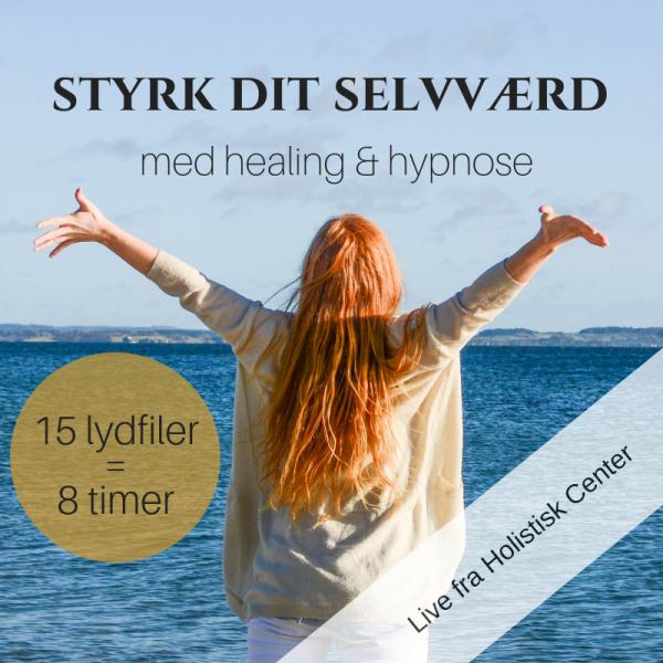 styrk dit selvværd med healing og hypnose 15 lydfiler, 8 timer. Rie Jespersen live fra Holistisk Center