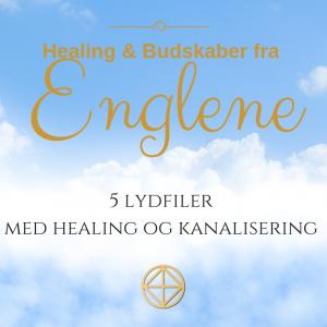 Healing & Budskaber fra Englene 5 lydfiler med healing og kanalisering